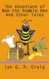 Bob the Bumble Bee and Other Tales