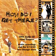 How Do I Get There? CD, 2005 performance art